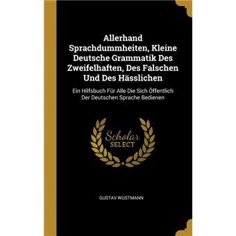 Serie ÚnicaAllerhand Sprachdummheiten, Kleine Deutsche Grammatik Des Zweifelhaften, Des Falschen Und Des Hässlichen HardCover
