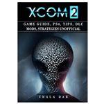 Guía de estrategias Xcom 2 Game Guide, PS4, Tips, DLC Mods, Strategies Unofficial