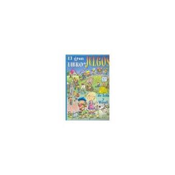 El Gran Libro De Juegos De Lola Y Woufi 5 En Libros Fnac