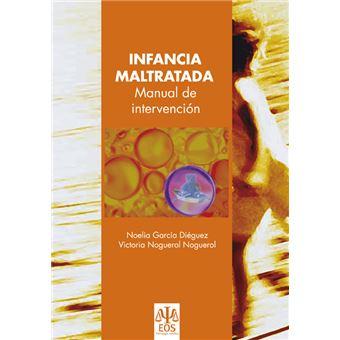Infancia Maltratada: Manual de Intervención