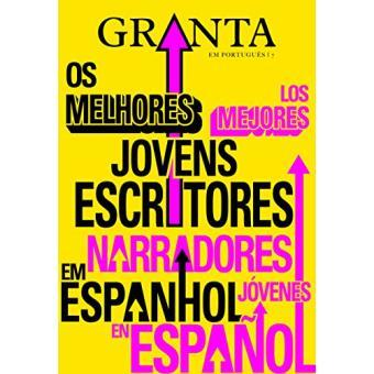 Granta. Os Melhores Jovens Escritores Em Espanhol - Volume 7