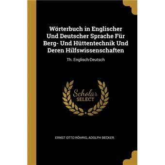 Serie ÚnicaWörterbuch in Englischer Und Deutscher Sprache Für Berg- Und Hüttentechnik Und Deren Hilfswissenschaften Paperback
