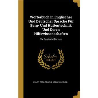 Serie ÚnicaWörterbuch in Englischer Und Deutscher Sprache Für Berg- Und Hüttentechnik Und Deren Hilfswissenschaften HardCover