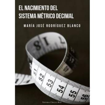 El nacimiento del sistema métrico decimal