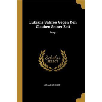 Serie ÚnicaLukians Satiren Gegen Den Glauben Seiner Zeit Paperback