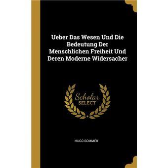 Serie ÚnicaUeber Das Wesen Und Die Bedeutung Der Menschlichen Freiheit Und Deren Moderne Widersacher HardCover
