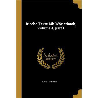 Serie ÚnicaIrische Texte Mit Wörterbuch, Volume 4, part 1 Paperback
