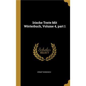 Serie ÚnicaIrische Texte Mit Wörterbuch, Volume 4, part 1 HardCover