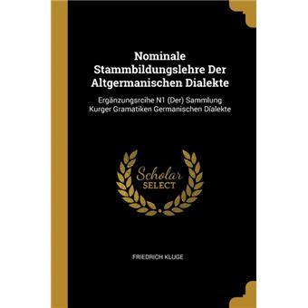 Serie ÚnicaNominale Stammbildungslehre Der Altgermanischen Dialekte Paperback