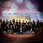 The Metroplex Mass Choir (Lewis Anderson Presents )