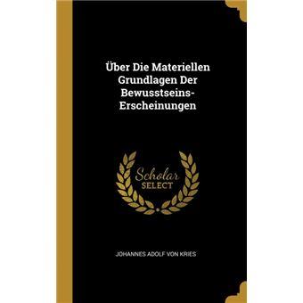 Serie ÚnicaÜber Die Materiellen Grundlagen Der Bewusstseins-Erscheinungen HardCover
