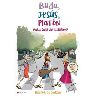 Buda, Jesús, Platón… para salir de la ilusión!