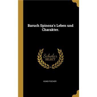 Baruch Spinozas Leben und Charakter. HardCover