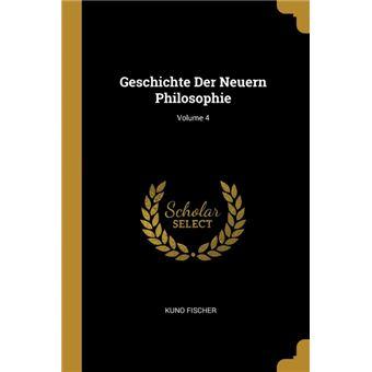 Geschichte Der Neuern Philosophie, Volume 4 Paperback