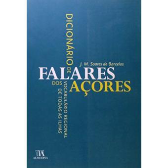 Dicionario De Falares Dos Acores Vocabulario Regional De Todas As Ilhas