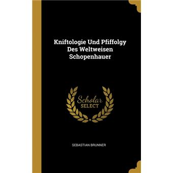 Serie ÚnicaKniftologie Und Pfiffolgy Des Weltweisen Schopenhauer HardCover