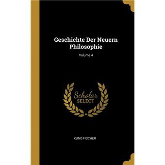 Geschichte Der Neuern Philosophie, Volume 4 HardCover