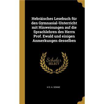 Serie ÚnicaHebräisches Lesebuch für den Gymnasial-Unterricht mit Hinweisungen auf die Sprachlehren des Herrn Prof. Ewald und einigen Anmerkungen desselben HardCover