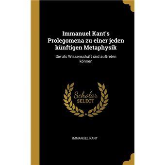 Serie ÚnicaImmanuel Kants Prolegomena zu einer jeden künftigen Metaphysik HardCover