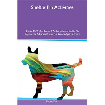 Serie énicaSheltie Pin Activities Sheltie Pin Tricks, Games & Agility Includes Paperback