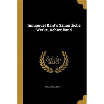 Serie ÚnicaImmanuel Kants Sämmtliche Werke, Achter Band Paperback