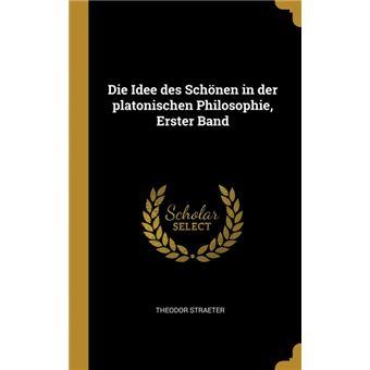 Serie ÚnicaDie Idee des Schönen in der platonischen Philosophie, Erster Band HardCover