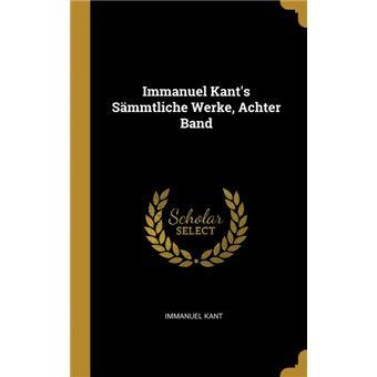 Serie ÚnicaImmanuel Kants Sämmtliche Werke, Achter Band HardCover