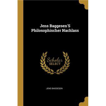 Serie ÚnicaJens BaggesenS Philosophischer Nachlass Paperback