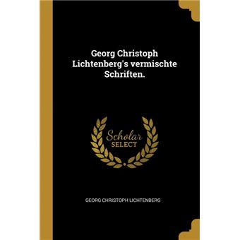 Serie ÚnicaGeorg Christoph Lichtenbergs vermischte Schriften. Paperback
