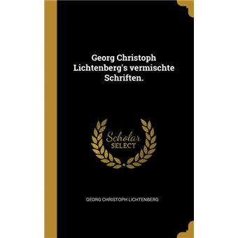 Serie ÚnicaGeorg Christoph Lichtenbergs vermischte Schriften. HardCover