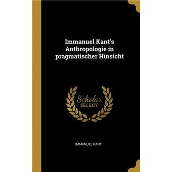 Serie ÚnicaImmanuel Kants Anthropologie in pragmatischer Hinsicht HardCover
