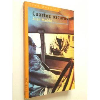 Cuartos Oscuros - Juan Madrid -5% en libros | FNAC