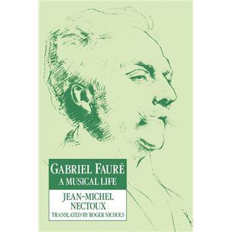 INGLES Otros  Gabriel Faure A Musical Life Pb  CAMBRIDGE