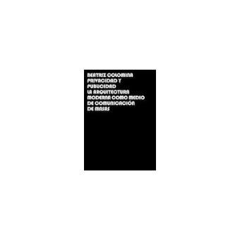 Privacidad y Publicidad Arquitectura Moderna Como Medio de Comunicacion de Masa