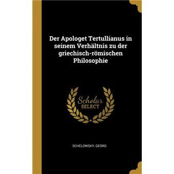 Serie ÚnicaDer Apologet Tertullianus in seinem Verhältnis zu der griechisch-römischen Philosophie HardCover