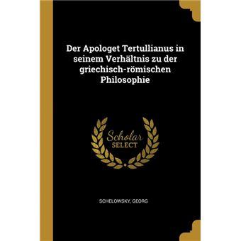 Serie ÚnicaDer Apologet Tertullianus in seinem Verhältnis zu der griechisch-römischen Philosophie Paperback