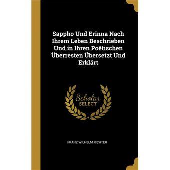 Serie ÚnicaSappho Und Erinna Nach Ihrem Leben Beschrieben Und in Ihren Poëtischen Überresten Übersetzt Und Erklärt HardCover