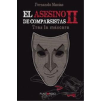 El Asesino de Comparsistas ii. Tras la Máscara