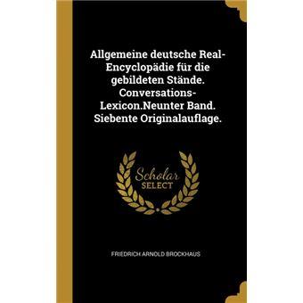 Serie ÚnicaAllgemeine deutsche Real-Encyclopädie für die gebildeten Stände. Conversations-Lexicon.Neunter Band. Siebente Originalauflage. HardCover