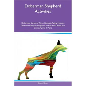 Serie énicaDoberman Shepherd Activities Doberman Shepherd Tricks, Games & Agility Includes Paperback