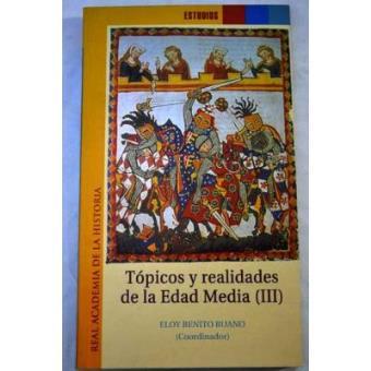 Tópicos y realidades de la Edad Media III