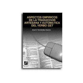 Aspectos Empíricos de la Traducción Artesana y Automática del Verbo get