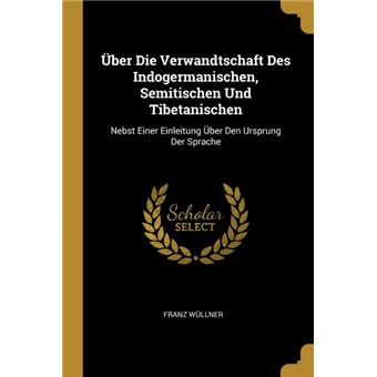 Serie ÚnicaÜber Die Verwandtschaft Des Indogermanischen, Semitischen Und Tibetanischen Paperback