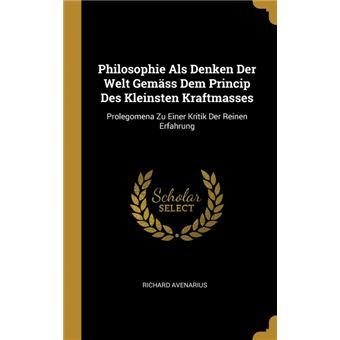 Serie ÚnicaPhilosophie Als Denken Der Welt Gemäss Dem Princip Des Kleinsten Kraftmasses HardCover