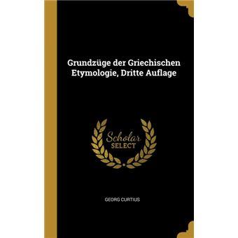 Serie ÚnicaGrundzüge der Griechischen Etymologie, Dritte Auflage HardCover