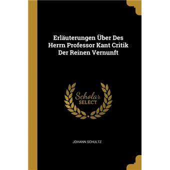 Serie ÚnicaErläuterungen Über Des Herrn Professor Kant Critik Der Reinen Vernunft Paperback