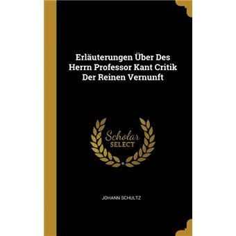 Serie ÚnicaErläuterungen Über Des Herrn Professor Kant Critik Der Reinen Vernunft HardCover