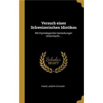 Serie ÚnicaVersuch eines Schweizerischen Idiotikon HardCover