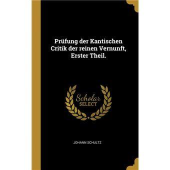 Serie ÚnicaPrüfung der Kantischen Critik der reinen Vernunft, Erster Theil. HardCover