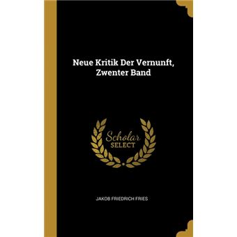 Serie ÚnicaNeue Kritik Der Vernunft, Zwenter Band HardCover